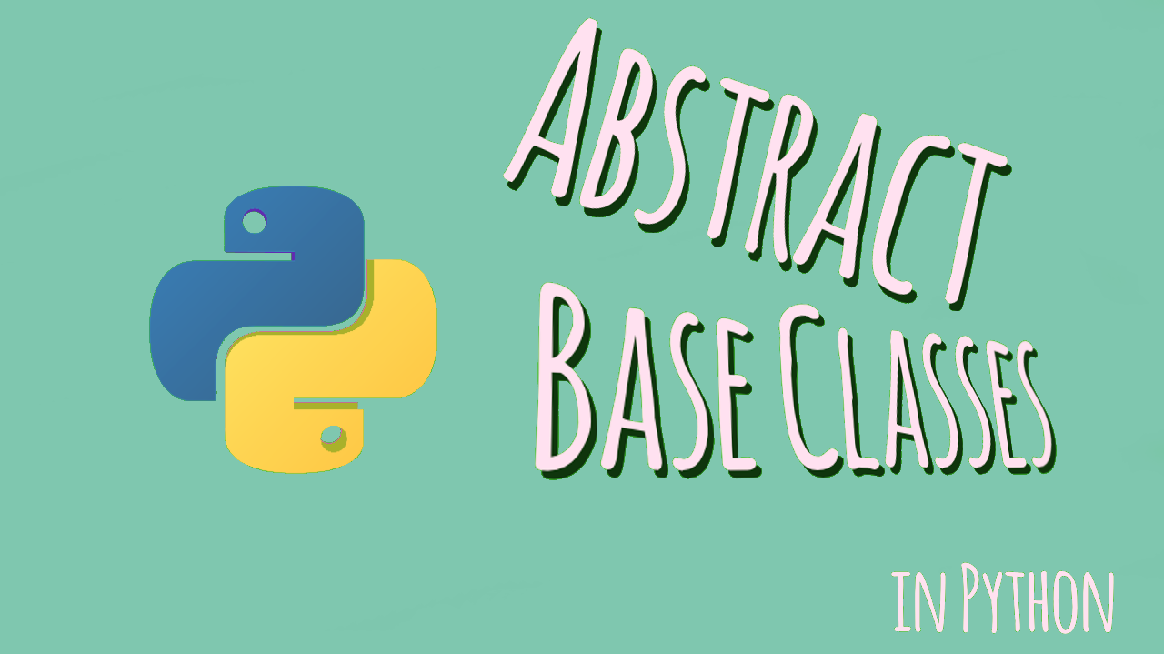 When to use Abstract Class in Python? – Byte Sized Hacks of